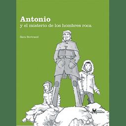 ANTONIO Y EL MISTERIO DE LOS HOMBRES ROCA
