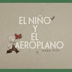 NIÑO Y EL AEROPLANO, EL