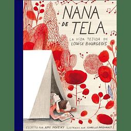 NANA DE TELA : LA VIDA TEJIDA DE LOUISE BOURGEOIS