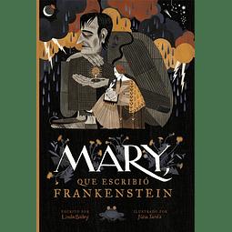 MARY, QUE ESCRIBIO FRANKENSTEIN