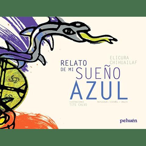 RELATO DE MI SUEÑO AZUL (MAPUDUNGUN - ESPAÑOL - INGLES)