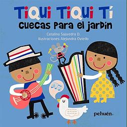 TIQUI, TIQUI, TI: CUECAS PARA EL JARDIN