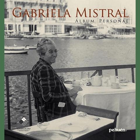 GABRIELA MISTRAL : ALBUM PERSONAL