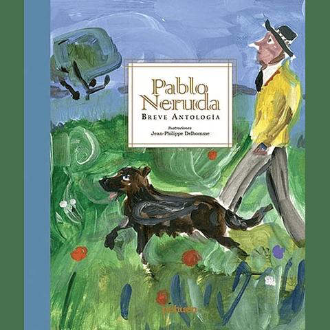 PABLO NERUDA - BREVE ANTOLOGIA