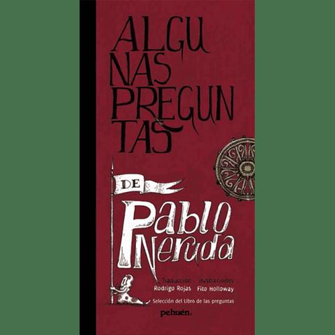 ALGUNAS PREGUNTAS DE PABLO NERUDA BILINGÜE