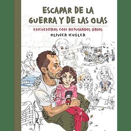 ESCAPAR DE LA GUERRA Y DE LAS OLAS : ENCUENTRO CON