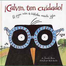 CALVIN, TEN CUIDADO! : EL PAJARO RATON DE BIBLIOTECA