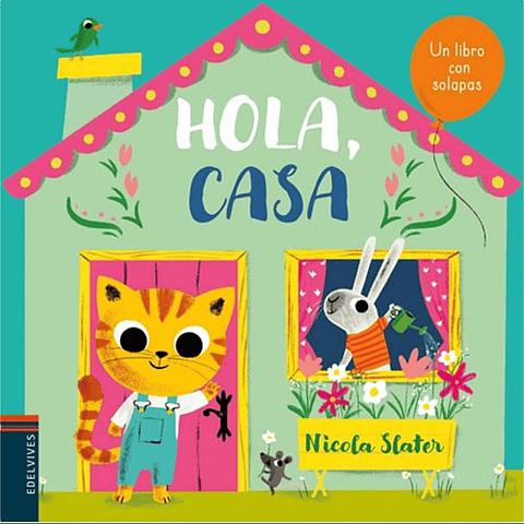 HOLA CASA ( LIBRO CON SOLAPAS )