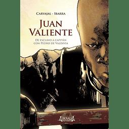 JUAN VALIENTE : DE ESCLAVO A CAPITAN CON PEDRO VALDIVIA