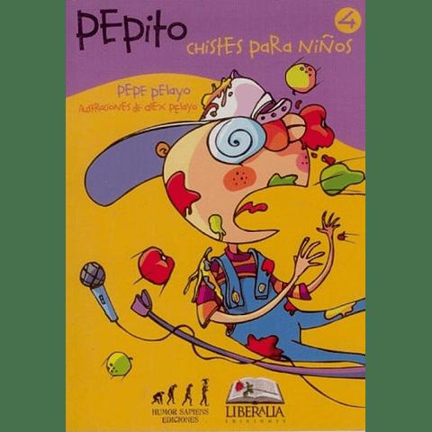 PEPITO. CHISTES PARA NIÑOS 4 (NVA. EDICION)