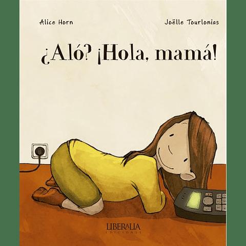 ALO? ¡HOLA, MAMA!