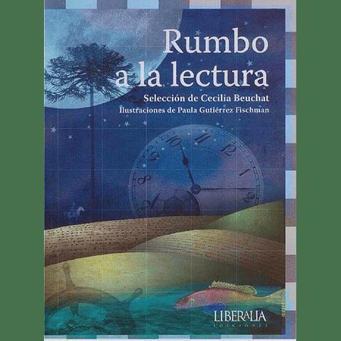 RUMBO A LA LECTURA (ANTOLOGIA)