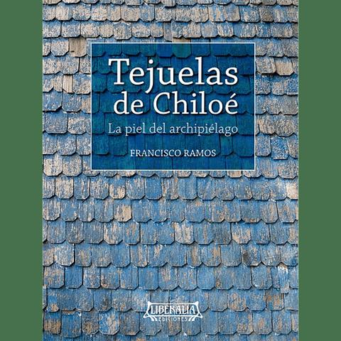 TEJUELAS DE CHILOE : LA PIEL DEL ARCHIPIELAGO