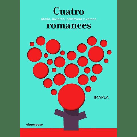 CUATRO ROMANCES : OTOÑO, INVIERNO, PRIMAVERA, VERANO