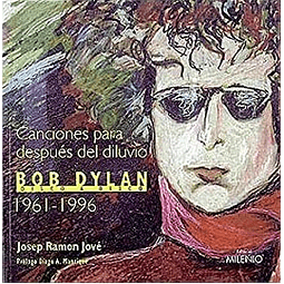CANCIONES PARA DESPUES DEL DILUVIO BOB DYLAN 1961-1996