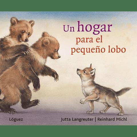 UN HOGAR PARA EL PEQUEÑO LOBO