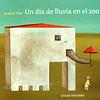DIA DE LLUVIA EN EL ZOO, UN