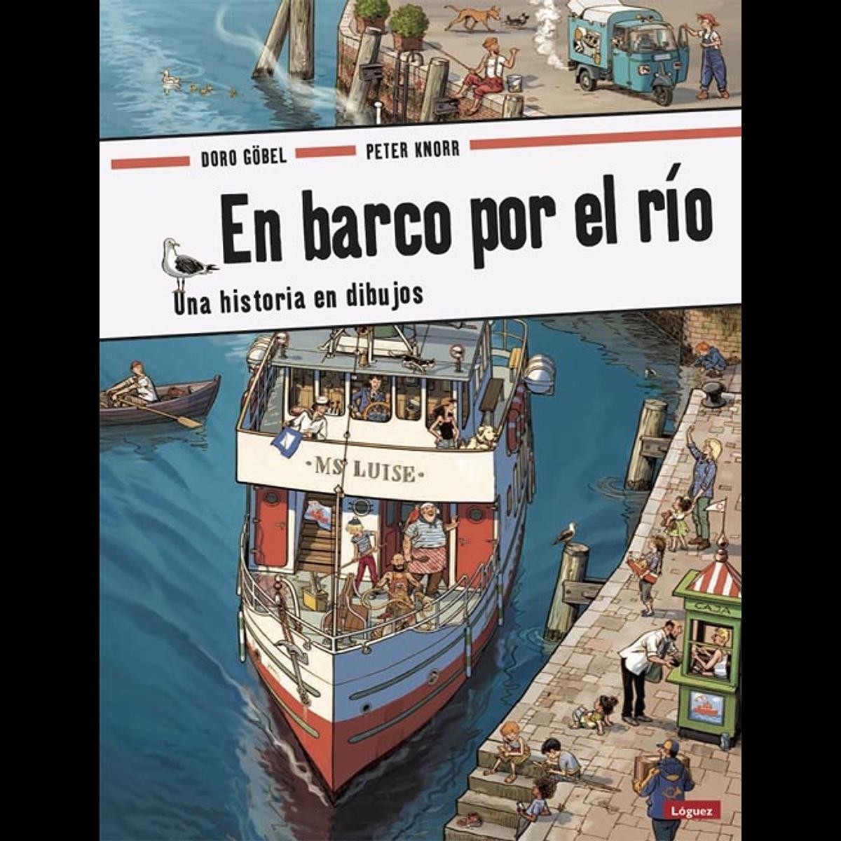 EN BARCO POR EL RIO : UNA HISTORIA EN DIBUJOS