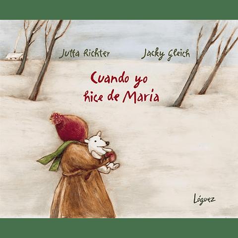 CUANDO YO HICE DE MARIA