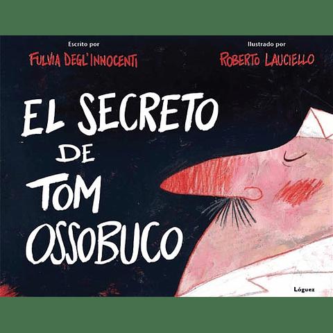 SECRETO DE TOM OSSOBUCO, EL