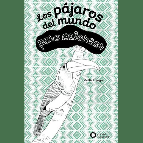 PAJAROS DEL MUNDO PARA COLOREAR, LOS