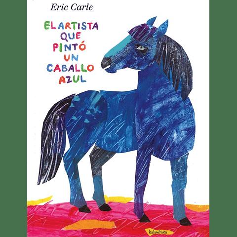 ARTISTA QUE PINTO UN CABALLO AZUL, EL