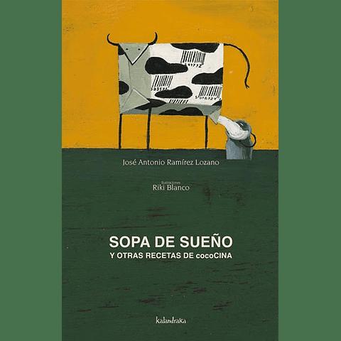 SOPA DE SUEÑO Y OTRAS RECETAS DE COCOCINA