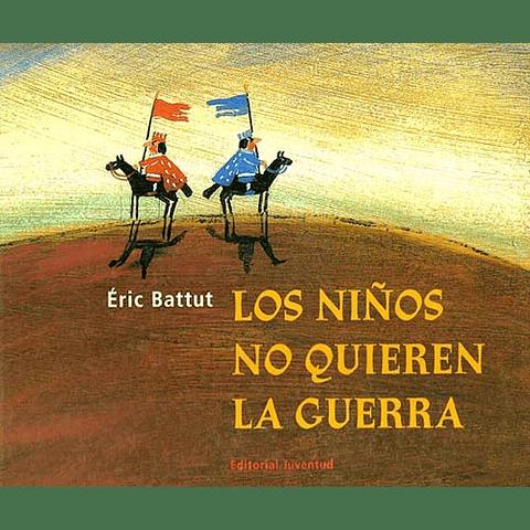 NIÑOS NO QUIEREN LA GUERRA, LOS