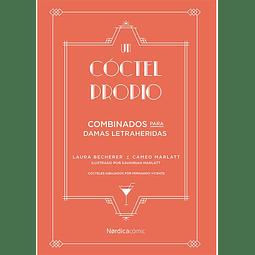 COCTEL PROPIO, UN : COMBINADOS PARA DAMAS LETRAHERIDAS