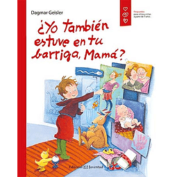 YO TAMBIEN ESTUVE EN TU BARRIGA, MAMA?