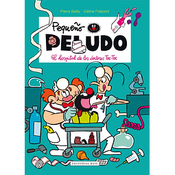 PEQUEÑO PELUDO, EL 11 : HOSPITAL DE LOS DOCTORES TOC-TOC