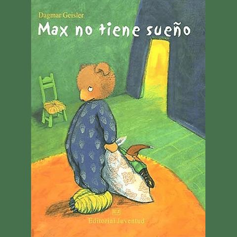 MAX NO TIENE SUEÑO