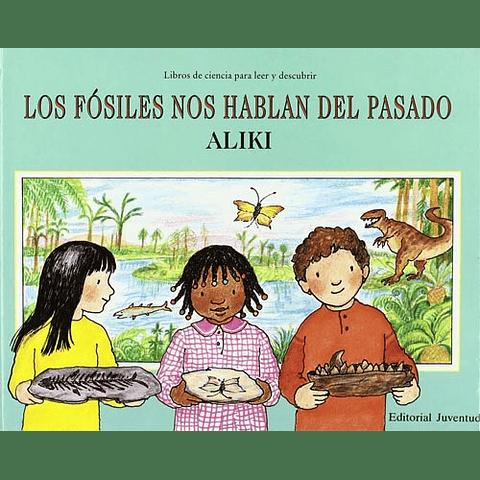 FOSILES NOS HABLAN DEL PASADO, LOS