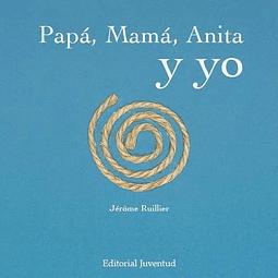 PAPA, MAMA, ANITA Y YO