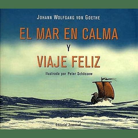 MAR EN CALMA Y VIAJE FELIZ, EL