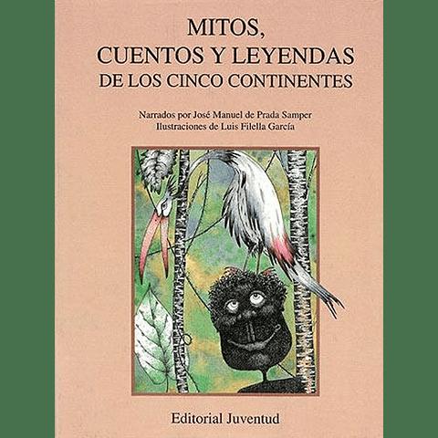 MITOS, CUENTOS Y LEYENDAS DE LOS CINCO CONTINENTES