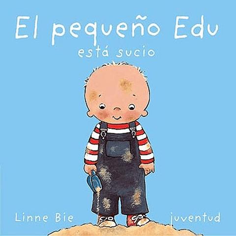 PEQUEÑO EDU ESTA SUCIO, EL