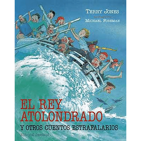 REY ATOLONDRADO Y OTROS CUENTOS ESTRAFALARIOS