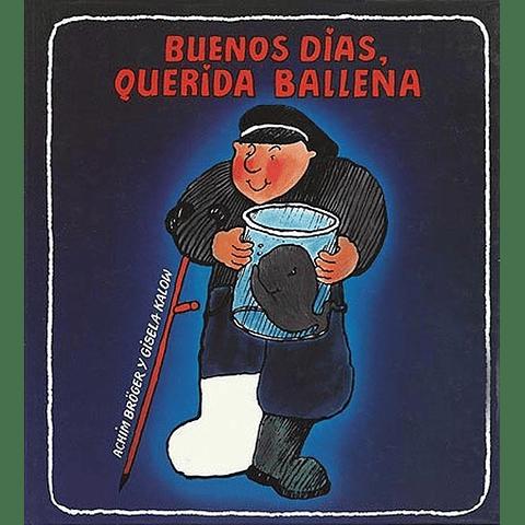 BUENOS DIAS, QUERIDA BALLENA