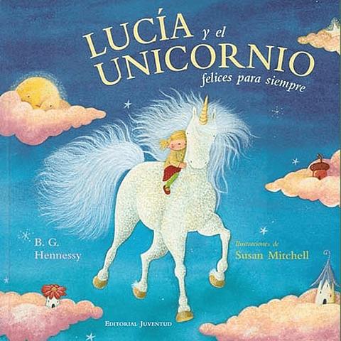 LUCIA Y EL UNICORNIO : FELICES PARA SIEMPRE