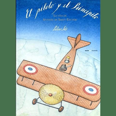 PILOTO Y EL PRINCIPITO, EL : LA VIDA DE ANTOINE DE