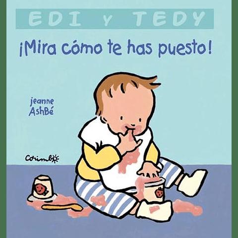 MIRA COMO TE HAS PUESTO! (EDY Y TEDY)