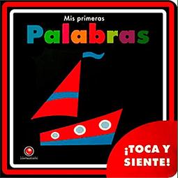 MIS PRIMERAS PALABRAS (TOCA Y SIENTE)