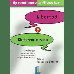 APRENDIENDO A FILOSOFAR, 7 : LIBERTAD Y DETERMINISMO