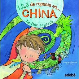1, 2, 3 DE REPENTE EN... CHINA: LA FLOR SAGRADA