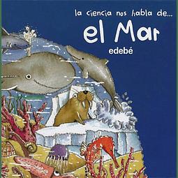 CIENCIA NOS HABLA DE, LA... EL MAR