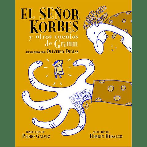 SEÑOR KORBES, EL  Y OTROS CUENTOS DE GRIMM (T.D.)