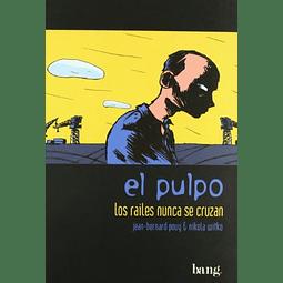 PULPO, EL : LOS RAILES NUNCA SE CRUZAN