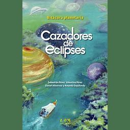 BITACORA PLANETARIA CAZADORES DE ECLIPSES