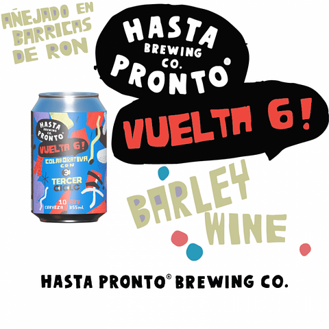 Hasta Pronto Vuelta 6 Barley Wine (añejada) lata 355cc